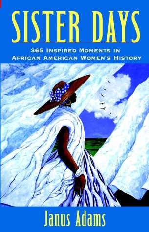 Sisterdays: 365 Inspired Moments in African-American Women's History- Janus Adams