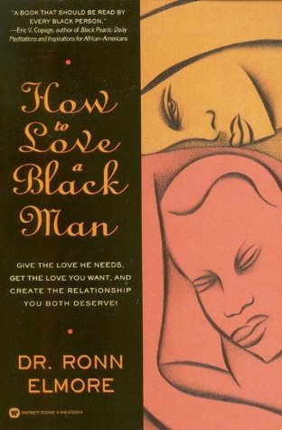 How to Love a Black Man- by Ronn Elmore, $13.95