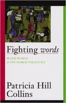 Fighting Words: Black Women and the Search for Justice by Patricia Collins, $19.95