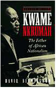 Kwame Nkrumah The Father of Afrikan Nationalism- by David Birmingham, $17.95