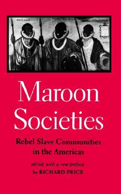 Maroon Societies- by R. Rice, $18.95